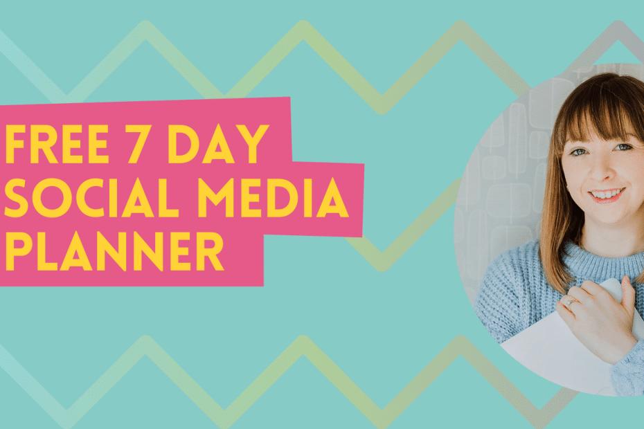 Free 7 day social media planner